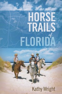 Horse Trails of Florida by Kathy Wright